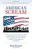 American Scream: A Novel of Hope and Possibilities to Resurrect the American Dream