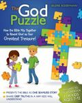 God Puzzle : How the Bible Fits Together to Reveal God As Your Greatest Treasure