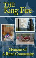 King Fire : Memoirs of a Rural Community