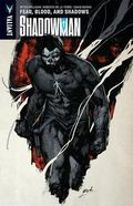 Shadowman Volume 4: Fear, Blood, and Shadows : Fear, Blood, and Shadows