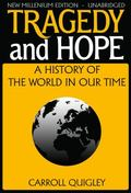 Tragedy and Hope: History of The World In Our Time