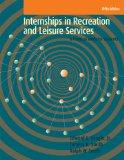 Internships in Recreation and Leisure Services: A Practical Guide for Students, 5th Edition