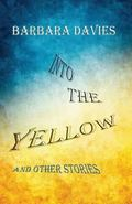 Into the Yellow : And Other Stories
