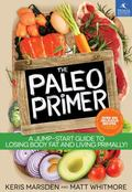 Paleo Primer : A Lifelong Recipe for Health and Weight Loss