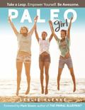 Paleo Girl : Take a Leap. Empower Yourself. Be Awesome