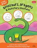 I Can Draw! : Dinosaurs, Dragons and Prehistoric Creatures