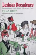 Lesbian Decadance : Representations in Art and Literature of Fin-de-Si�cle France