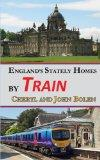 England's Stately Homes By Train