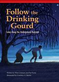 Follow the Drinking Gourd : Come along the Underground Railroad