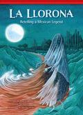 Llorona : Retelling a Mexican Legend