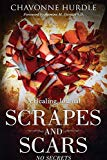 Scrapes and Scars No Secrets: 21-Day Healing Journal