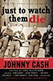 Just To Watch Them Die: Crime Fiction Inspired By the Songs of Johnny Cash (Gutter Books Roc...