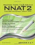 Practice Tests 1 & 2 for the NNAT2 - Grades 3 & 4 (Level D): TWO FULL LENGTH Practice Tests ...