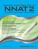 Practice Tests 3 & 4 for the NNAT2 - Grades 3 & 4 (Level D): TWO FULL LENGTH Practice Tests ...