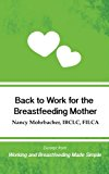 Back to Work for the Breastfeeding Mother: Excerpt from Working and Breastfeeding Made Simpl...