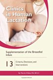 Supplementation of the Breastfed Infant: Criteria, Decisions, and Interventions (Clinics in ...