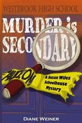 Murder Is Secondary : A Susan Wiles Schoolhouse Mystery