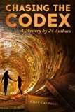 Chasing the Codex: A Mystery by 24 Authors
