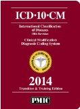 ICD-10-CM 2014: Training and Transition Edition