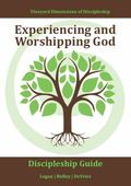 Experiencing and Worshipping God [Vineyard Discipleship Guide] : Intentionally and Consisten...