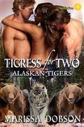 Tigress for Two (Alaskan Tigers) (Volume 3)