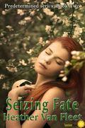 Seizing Fate