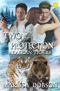Two for Protection (Alaskan Tigers) (Volume 7)