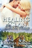 Healing the Clan (Alaskan Tigers) (Volume 10)