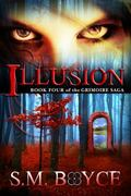 Illusion : Book Four of the Grimoire Saga