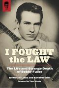 I Fought the Law : The Life and Strange Death of Bobby Fuller