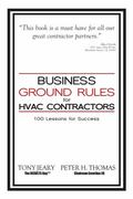 Business Ground Rules for HVAC Contractors: 100 Lessons for Success