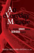 An Everyday Miracle: Serious Grace During Serious Illness