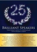 25 Brilliant Speakers : Their Expert Advice to Springboard Your Speaking Career