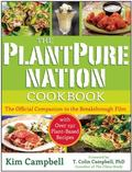 PlantPure Nation Cookbook : The Official Companion Cookbook to the Breakthrough Film... with...