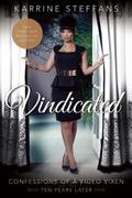 Vindicated : Confessions of a Video Vixen, Ten Years Later