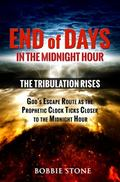 End of Days, in the Midnight Hour : The Tribulation Rises