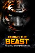 Taming the Beast : The Untold Story of Team Tyson