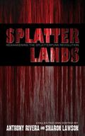 Splatterlands : Reawakening the Splatterpunk Revolution