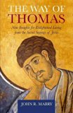 The Way of Thomas: Nine Insights for Enlightened Living  from the Secret Sayings of Jesus