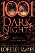 Roped In-A Blacktop Cowboys� Novella : 1001 Dark Nights