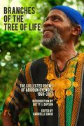 Branches of the Tree of Life : The Collected Poems of Abiodun Oyewole, 1969-2013