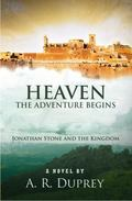 Heaven : Johnathan Stone and the Kingdom:the Adventure Begins