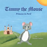 Timmy The Mouse Princess in Peril