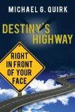 Destiny's Highway: Right in Front of Your Face