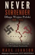 Never Surrender : Dluga Wojna Polski