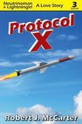 Protocol X: Neutrinoman & Lightningirl: A Love Story, Episode 3 (Volume 3)