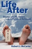 Life After: Stories of Life, Death, and the Places in Between