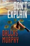 Don't Explain: An Artie Deemer Thriller (Artie Deemer Thriller Series)