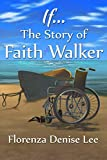 If... The Story of Faith Walker