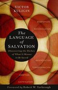 Language of Salvation : Discovering What It Riches of What It Really Means to Be Saved